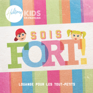 Hillsong Kids - Sois Fort