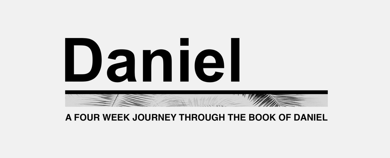 A Four Week Journey Through the Book of Daniel