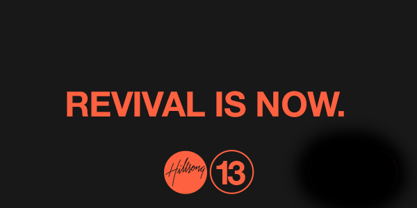 Hillsong Conference 2013: Revival is Now