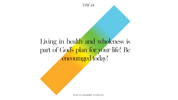 Day 24: Living in Health & Wholeness