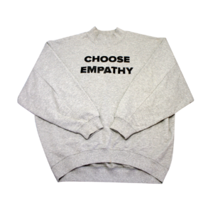 Choose Empathy Grey Sweatshirt