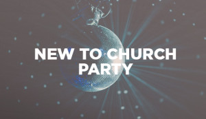 New To Church Party - Newcastle