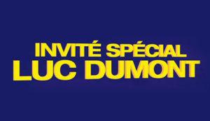 Special Guest: Luc Dumont