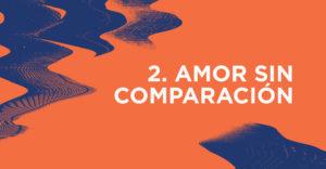 Amor Sin Comparación