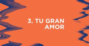 Tu Gran Amor