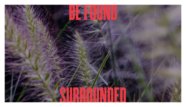 Be Found Surrounded