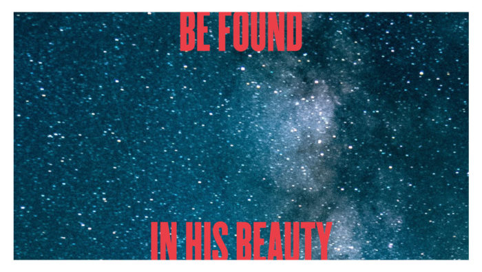 Be Found in His Beauty
