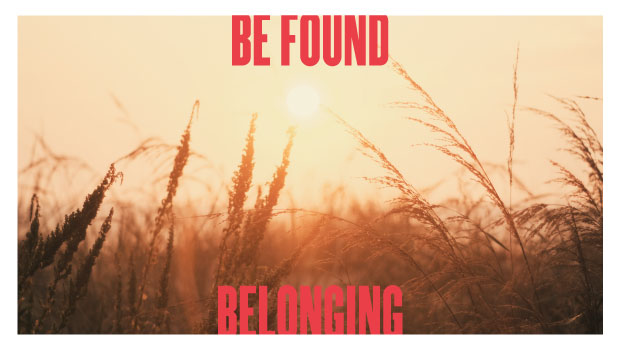 Be Found Belonging