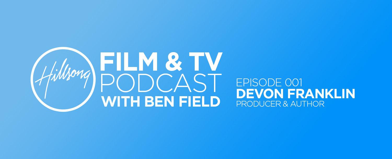 Hillsong Film & TV Podcast Episode 001