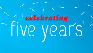 5 Year Anniversary Celebrations