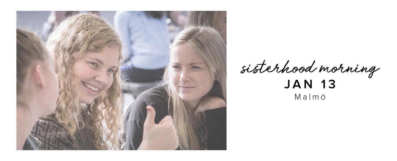 Sisterhood Morning - Malmö 13/01