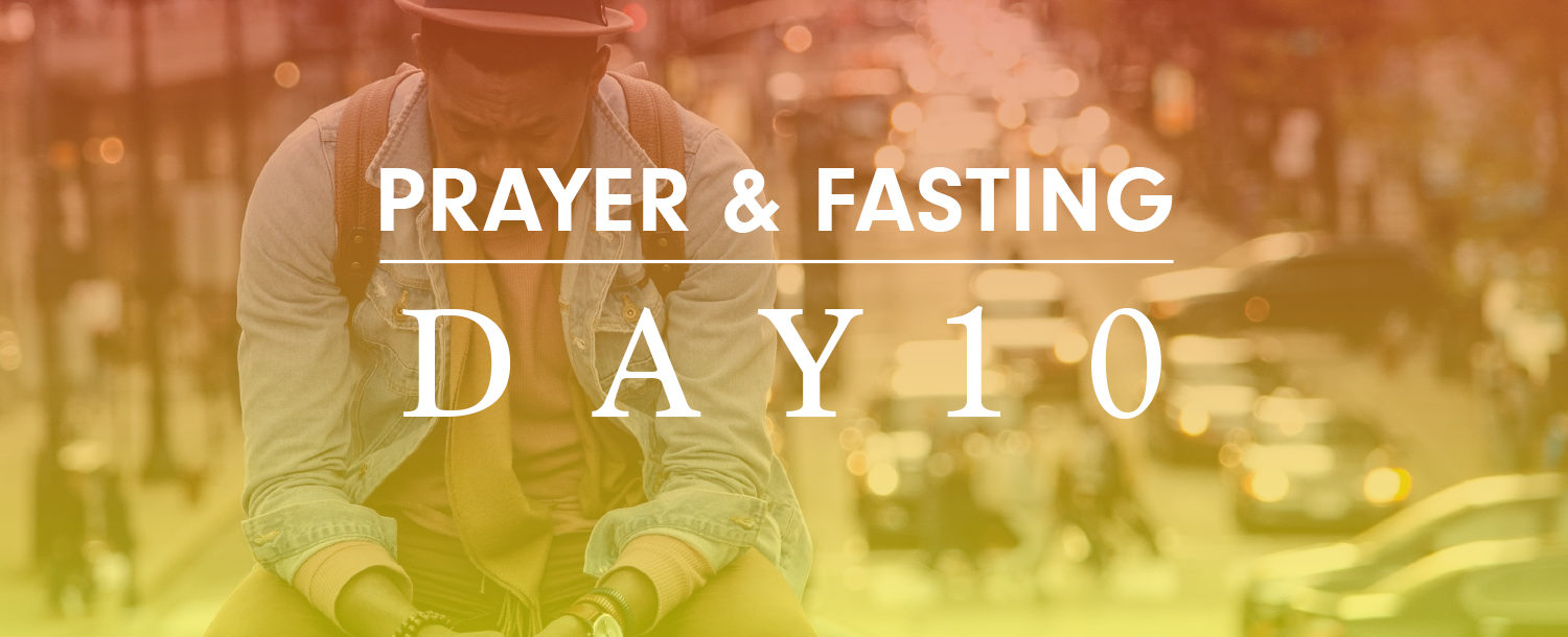 2 Weeks of Prayer and Fasting - Day 10