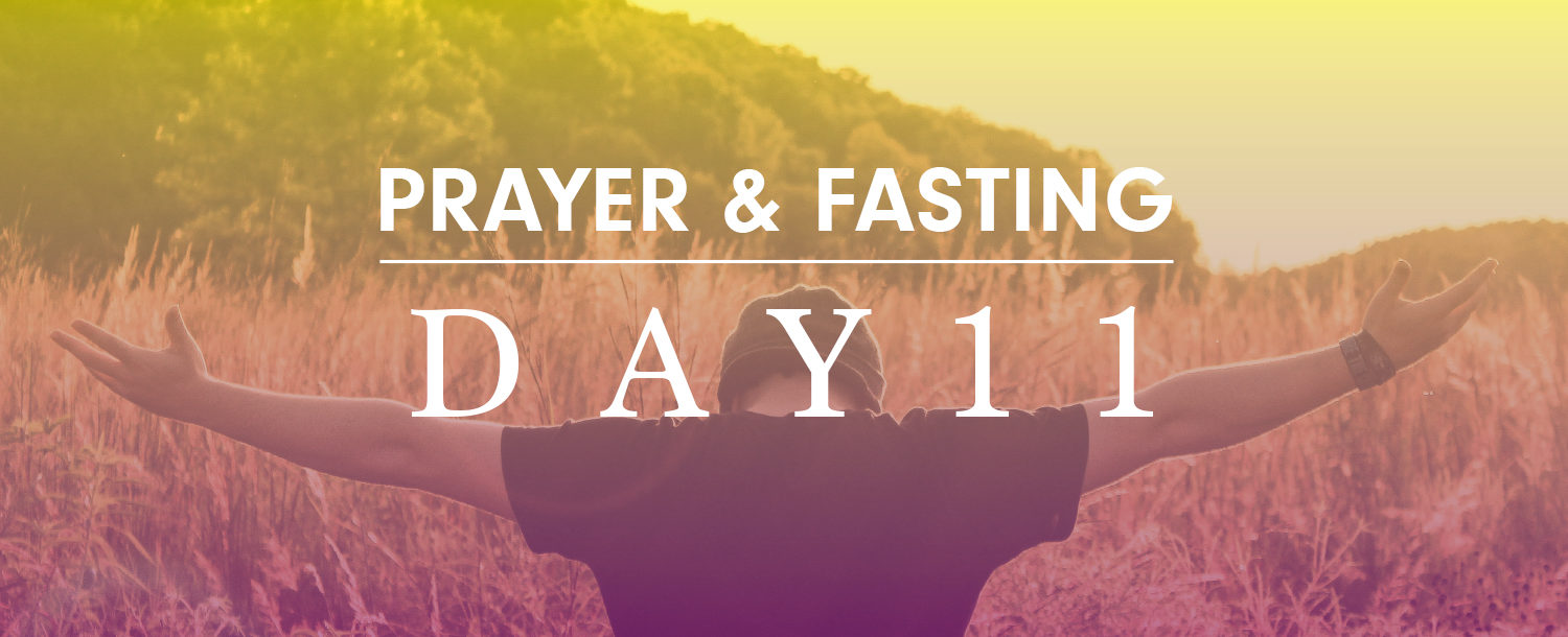 2 Weeks of Prayer and Fasting - Day 11