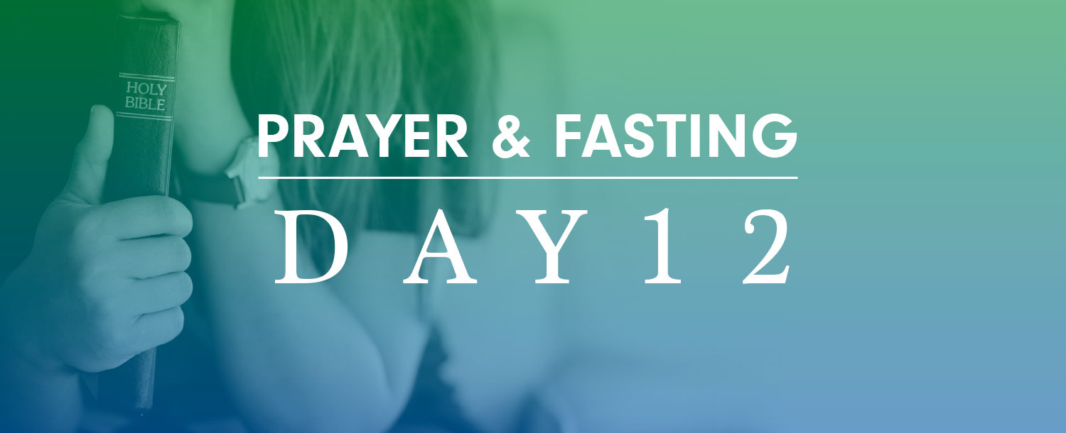 2 Weeks of Prayer and Fasting - Day 12