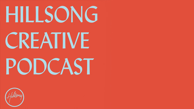 The Hillsong Creative Podcast