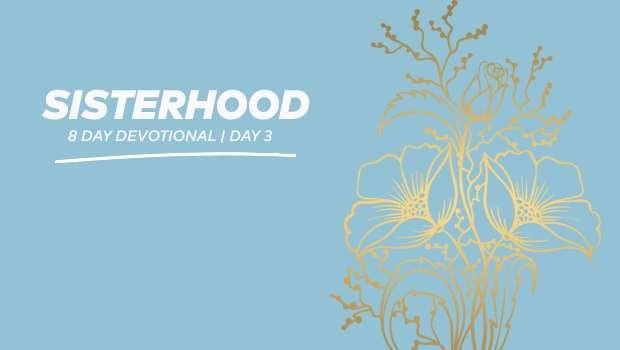 Sisterhood 8-Day Devotional - Day 3