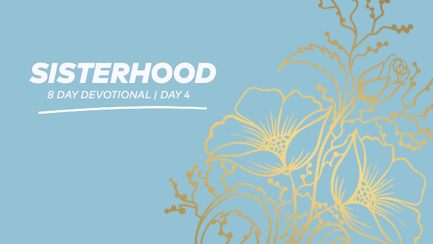 Sisterhood 8-Day Devotional - Day 4