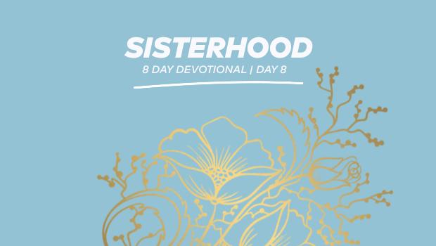 Sisterhood 8-Day Devotional - Day 8