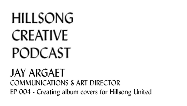 Hillsong Creative Podcast Ep 004