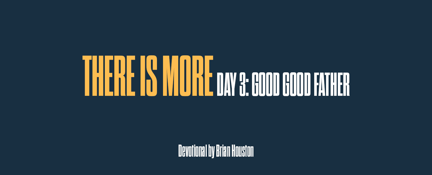 There is More Day 3: Good Good Father