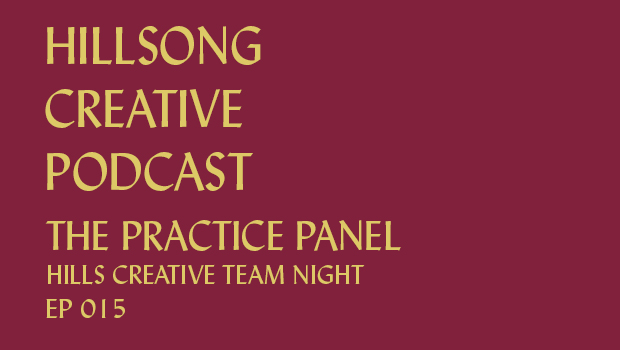 Hillsong Creative Podcast Ep 015