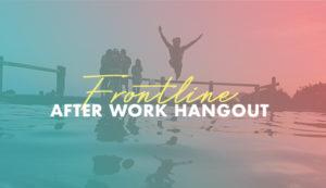 Frontline Afterwork Hangout