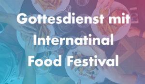 Gottesdienst mit International Food Festival