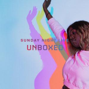 Sunday Night Live UNBOXED