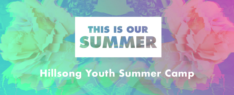 Hillsong Youth Summer Camp