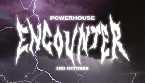Powerhouse Encounter (18+)