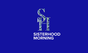Sisterhood Morning