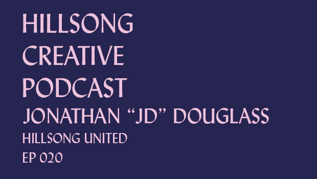 Hillsong Creative Podcast Ep 020