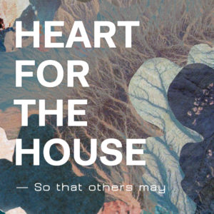 Heart For The House.