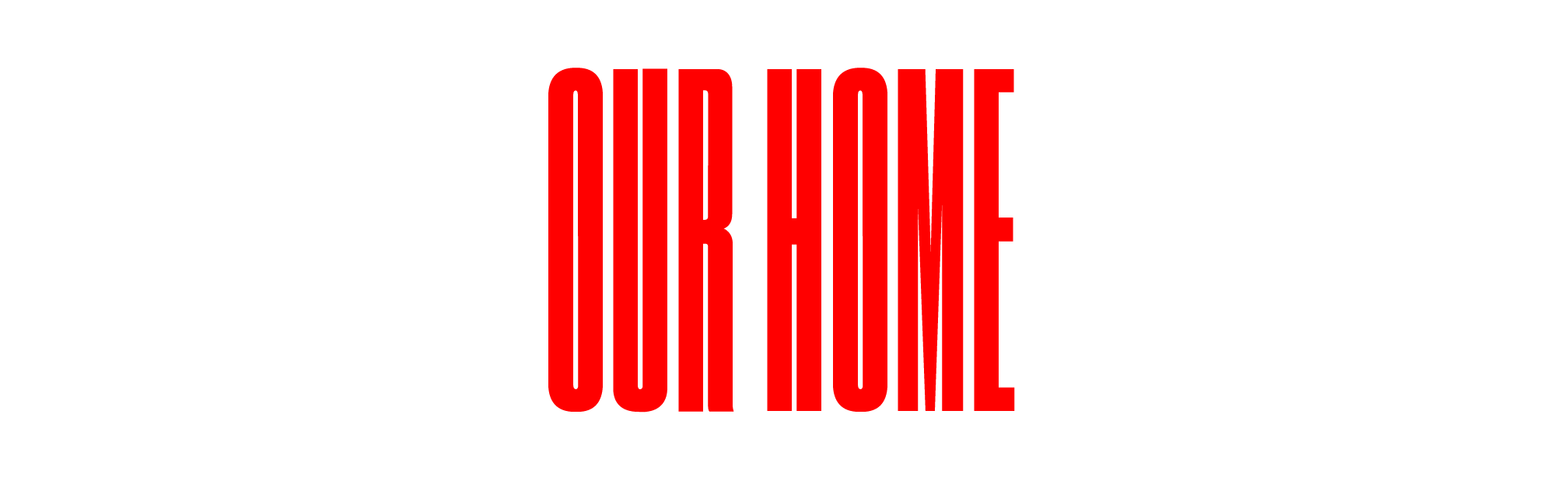 Heart for The House - Our Home