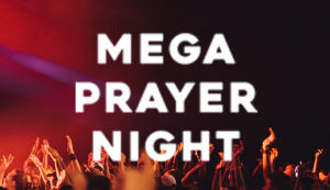 Mega Prayer Night