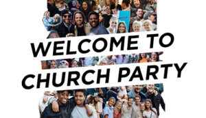 Welcome To Church Party