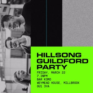 Hillsong Guildford Party