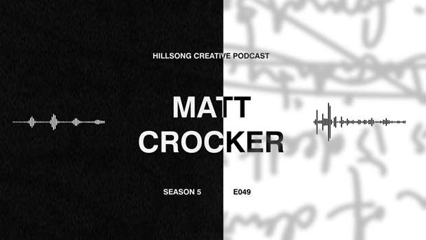 Hillsong Creative Podcast Ep 049