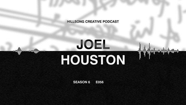 Hillsong Creative Podcast Ep 056