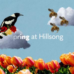Spring at Hillsong