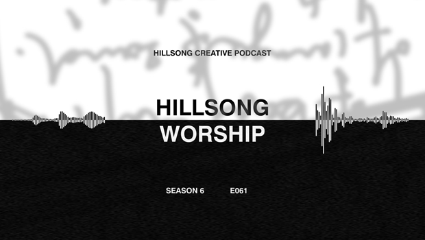 Hillsong Creative Podcast Ep 061