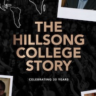 The Hillsong College Story
