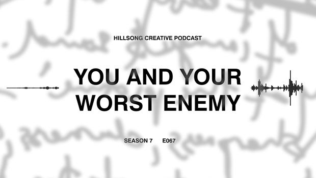Hillsong Creative Podcast Ep 067