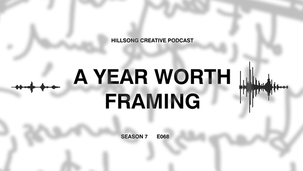 Hillsong Creative Podcast Ep 068