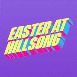 Easter at Hillsong