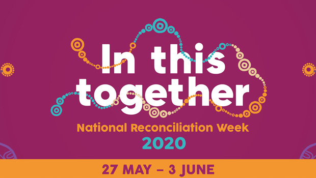 NATIONAL RECONCILIATION WEEK 2020: In This Together
